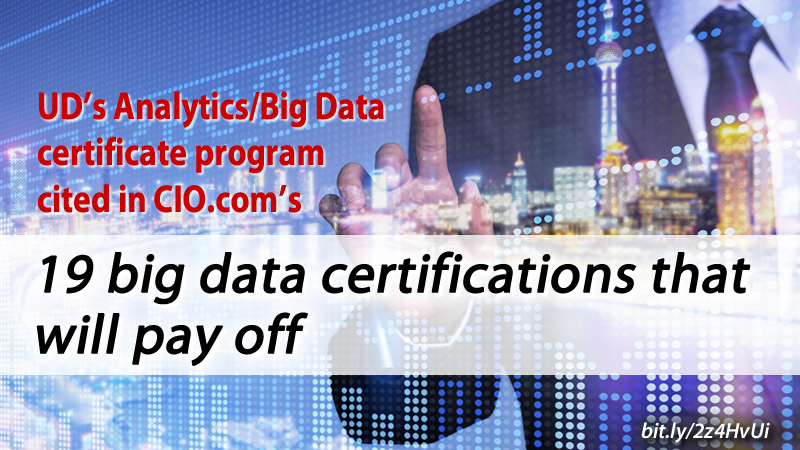 Big Data Certification Will Pay Off University Of Delaware Div Of