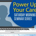 Power Up Your Career seminars from UD. Career and personal strategies to help navigate the current economy. Saturday mornings online Feb. 13, Mar. 14, April 10, May 8.